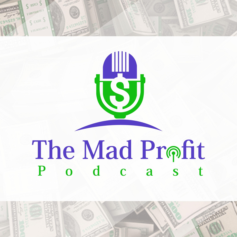 The Mad Profit Podcast
